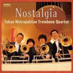 CDレビュー:ノスタルジア/東京メトロポリタン・トロンボーン・クァルテット Nostalgia : Tokyo Metropolitan Trombone Quartet
