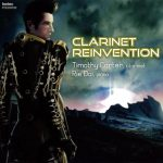CDレビュー:クラリネット再発見/ティモシー・カーター(Cl) Clarinet Reinvention : Timoth Carter, Clarinet