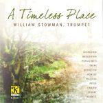 Klavier Music Productionsより、トランペット奏者ウィリアム・ストーマン(William Stowman)のCD「A Timeless Place」が発売