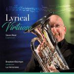 ボッキーノ(Bocchino)より、ユーフォニアム奏者スティーヴン・ミード(Steven Mead)の最新作「Lyrical Virtuoso」が発売中