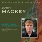 GIA Publicationsより、ジョン・マッキー作品集(Composer's Collection: John Mackey)が発売