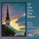 ウェスタン・ケンタッキー大学ウィンド・アンサンブルの「Of Our New Day Begun」がナクソス・ミュージック・ライブラリーに追加