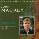 ノース・テキサス・ウィンド・シンフォニー(North Texas Wind Symphony)の「ジョン・マッキー作品集(GIA Composer's Collection)」がiTunes/Apple Musicに追加