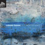 木管五重奏団、ルトスエアー五重奏団(LutosAir Quintet)の「Canto for Winds」がナクソス・ミュージック・ライブラリーに追加