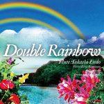 株式会社フロレスタンより、フルート奏者 遠藤剛史のCD「Double Rainbow」が発売中