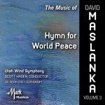 ユタ・ウィンド・シンフォニーの「The Music of David Maslanka Vol. 3」がナクソス・ミュージック・ライブラリーに追加