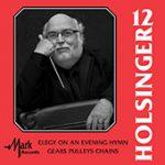 マーク・カスタム(Mark Custom)より、「デヴィッド・R・ホルジンガー作品集 Vol. 12(The Symphonic Wind Music of David R. Holsinger Vol. 12)」が発売