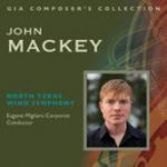 GIA Publicationsより、ジョン・マッキー作品集(Composer's Collection: John Mackey)が発売