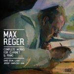 クラリネット奏者デイヴィッド・オドム(David Odom)の「レーガー:クラリネットとピアノのための作品全集」がナクソス・ミュージック・ライブラリーに追加