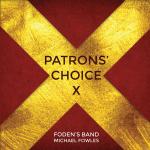 DOYENより、フォーデンズ・バンド(Foden's Band)の新譜「Patrons' Choice X」が発売中