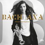 サクソフォーン奏者アーシャ・ファチェーエヴァ(Asya Fateyeva)の新譜「Bachiana」がiTunes/Apple Musicに追加