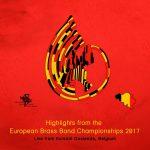 Doyen/World of Brassより、ヨーロピアン・ブラスバンド選手権2017(European Brass Band Championships 2017)のCD/DVDが発売。現在予約受付中