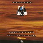 マリンバ奏者ラウル・トゥドン(Raul Tudon)の「Voces del Viento Voces de la Tierra Vol. 2」がナクソス・ミュージック・ライブラリーに追加