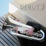 テューバ奏者のジョセフ・クック氏(Joseph Cook)のCD「DEBUT 2」が発売中