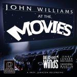 リファレンス・レコーディングスより、ダラス・ウィンズのCD「John Wiliams At The Movies」が発売(2018/7/6)